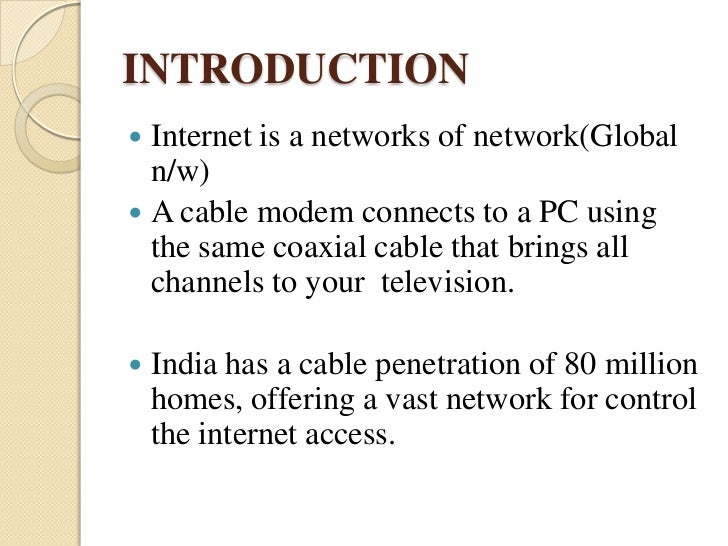 internet acess through cable tv network 638 | p a g e internet access via cable tv network simranpal singh  1 , kriti arora 2 1computer science, 2information technology, guru nanak.