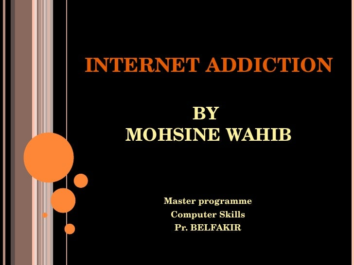 essay on addiction towards internet Read the pros and cons of the debate internet addiction.