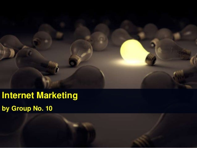 Internet Marketing by Group No. 10