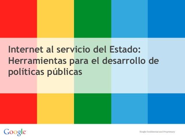 Internet al servicio del Estado:Herramientas para el desarrollo depolíticas públicas
