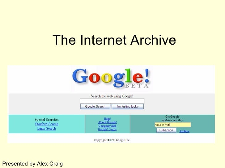 The Internet Archive Presented by Alex Craig