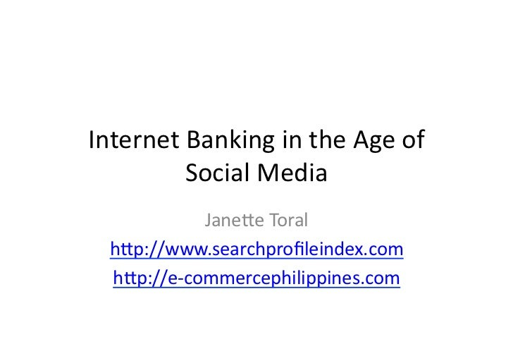 Internet	  Banking	  in	  the	  Age	  of	             Social	  Media	                 Jane6e	  Toral	     h6p://www.search...