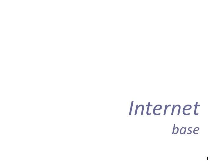 Internet    base           1