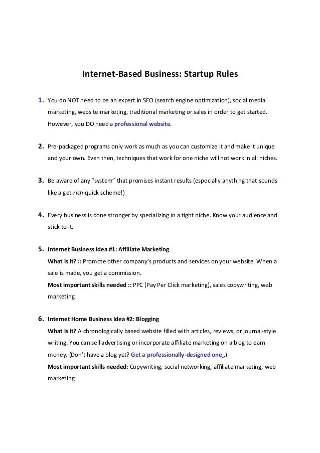 Internet-Based Business: Startup Rules 1. You do NOT need to be an expert in SEO (search engine optimization), social medi...