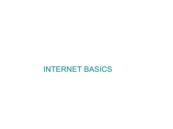 <ul><li>INTERNET BASICS </li></ul>