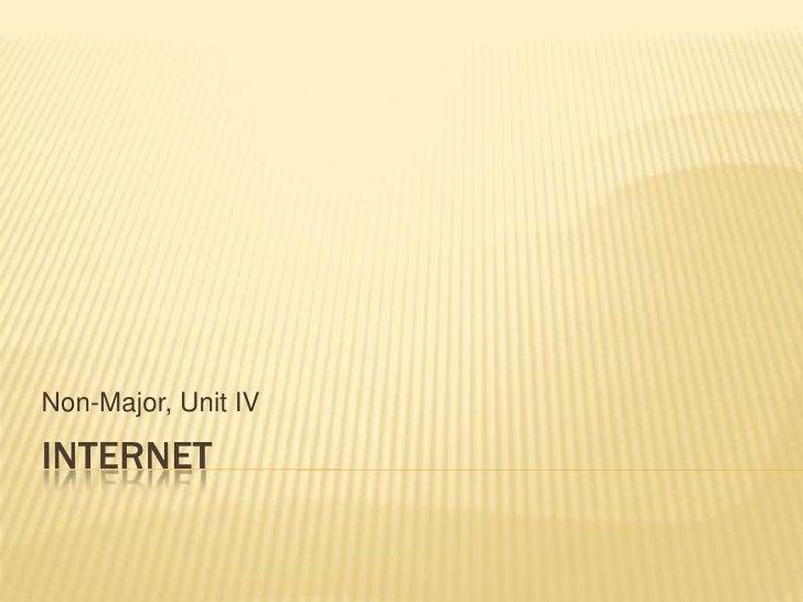 INTERNET Non-Major, Unit IV