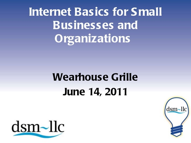 Internet Basics for Small Businesses and Organizations   Wearhouse Grille June 14, 2011