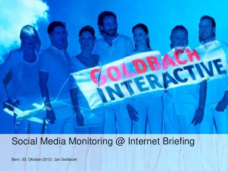 Social Media Monitoring @ Internet BriefingBern, 03. Oktober 2012 / Jan Sedlacek