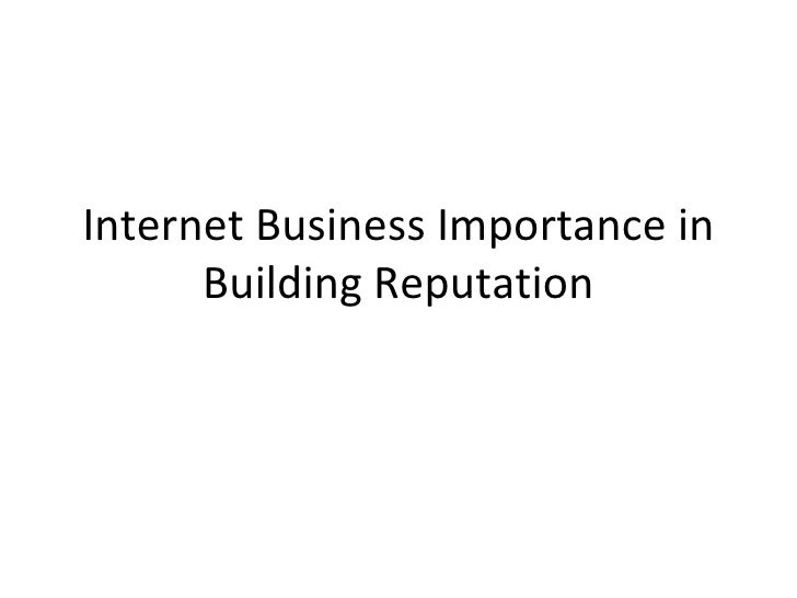 Internet Business Importance in Building Reputation