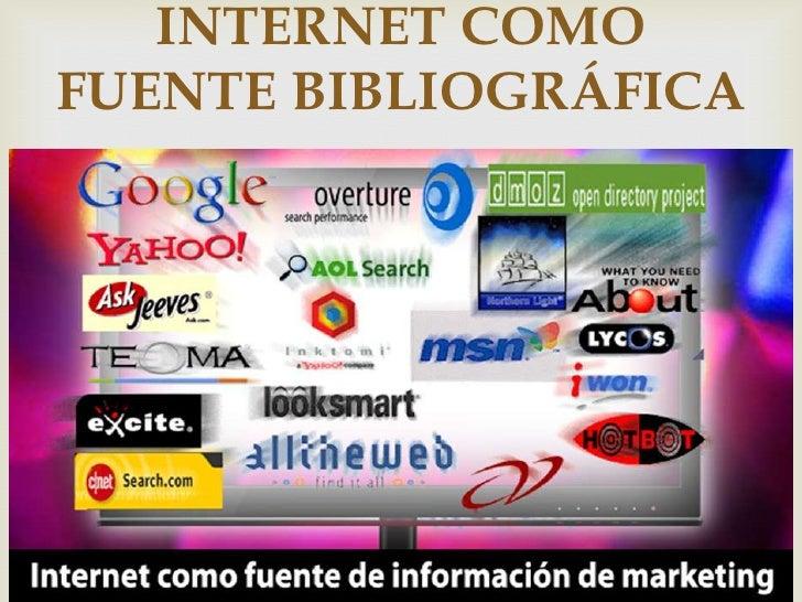 Internet como fuente bibliogr´fico