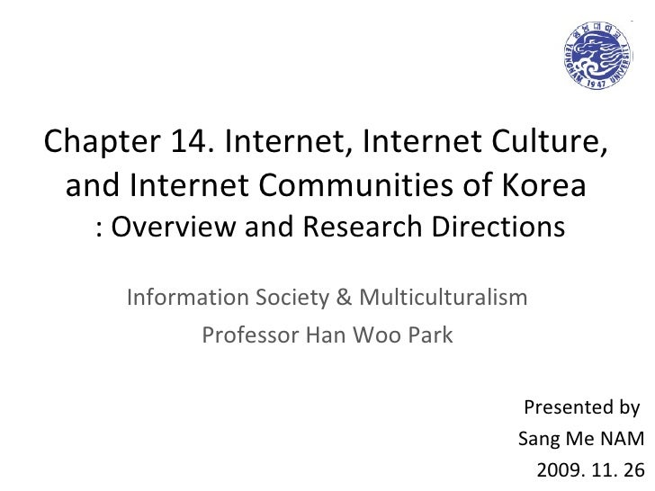 Chapter 14. Internet, Internet Culture,  and Internet Communities of Korea  : Overview and Research Directions Information...