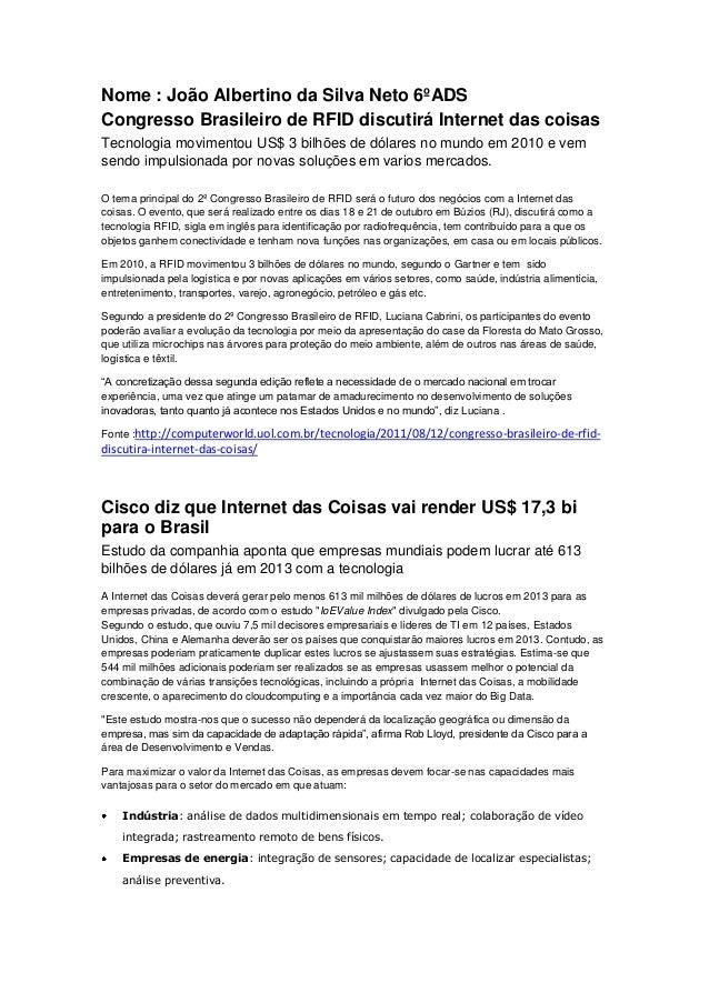 Nome : João Albertino da Silva Neto 6ºADS Congresso Brasileiro de RFID discutirá Internet das coisas Tecnologia movimentou...