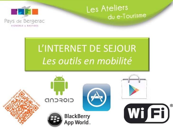 L'INTERNET DE SEJOUR Les outils en mobilité