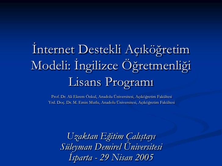 İnternet Destekli Açıköğretim Modeli: İngilizce Öğretmenliği Lisans Programı