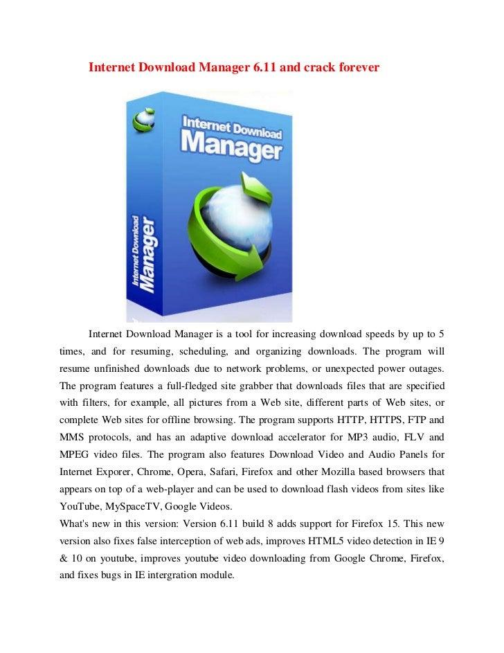Internet Download Manager 6.11 and crack forever      Internet Download Manager is a tool for increasing download speeds b...