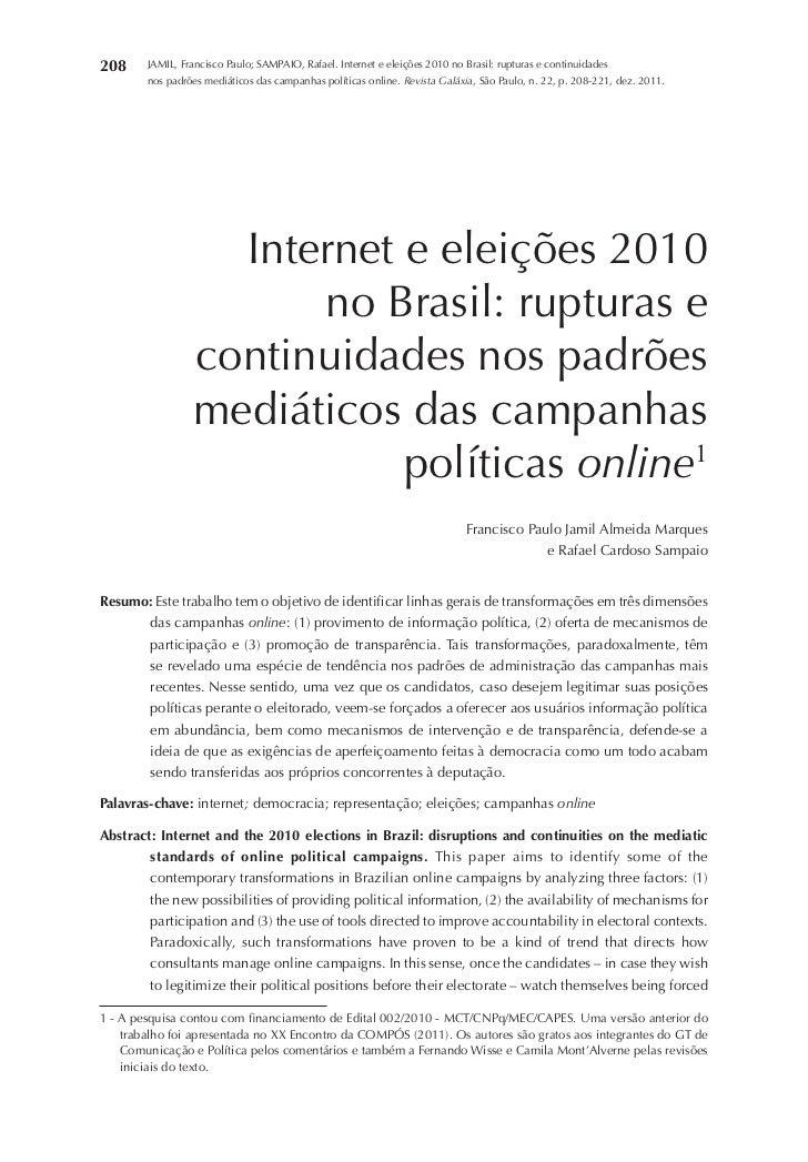 208     JAMIL, Francisco Paulo; SAMPAIO, Rafael. Internet e eleições 2010 no Brasil: rupturas e continuidades        nos p...