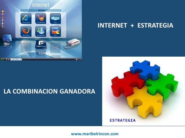 INTERNET  +  ESTRATEGIA<br />LA COMBINACION GANADORA<br />ESTRATEGIA<br />Conocimientos by MindProject<br />