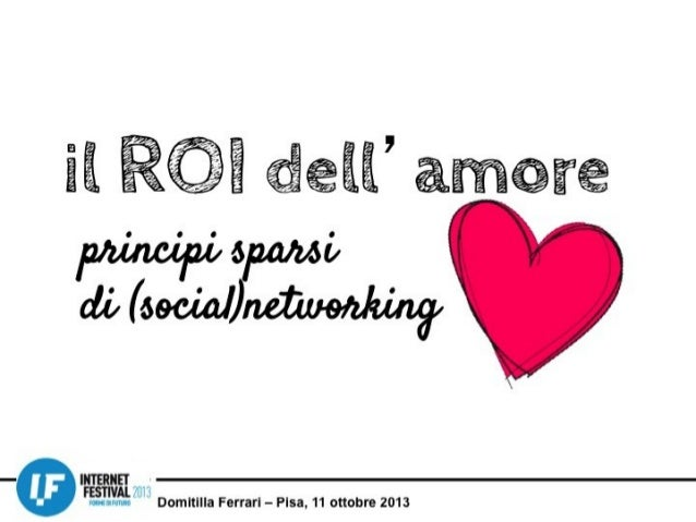 il ROI dell'amore: principi sparsi di (social)networking