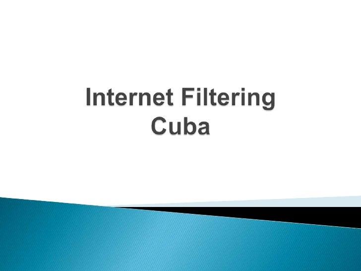Internet FilteringCuba<br />