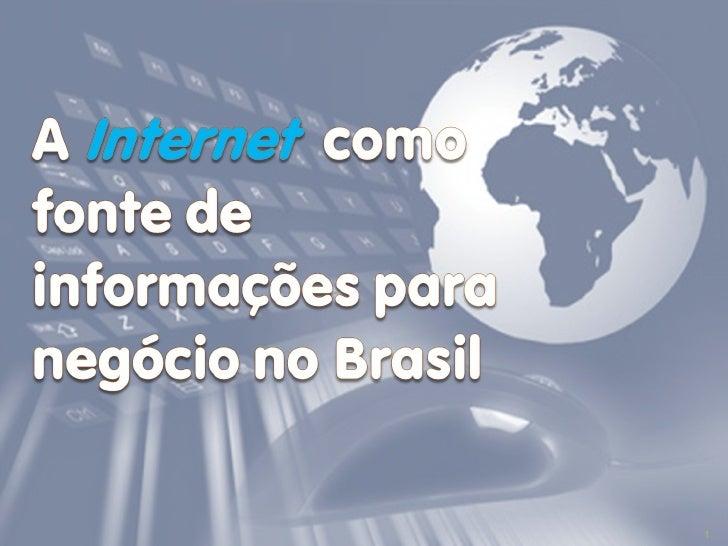 Internet como fonte de informação para negócios no Brasil