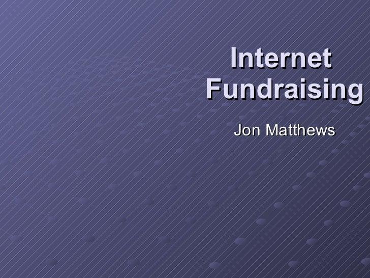 Internet  Fundraising Jon Matthews