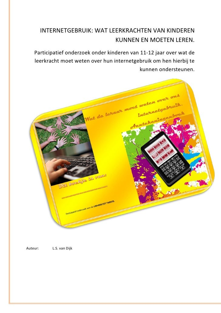 Internetgebruik wat leerkrachten van kinderen kunnen en moeten leren   rapport participatief onderzoek leerlingen - AeronAdvies 2012