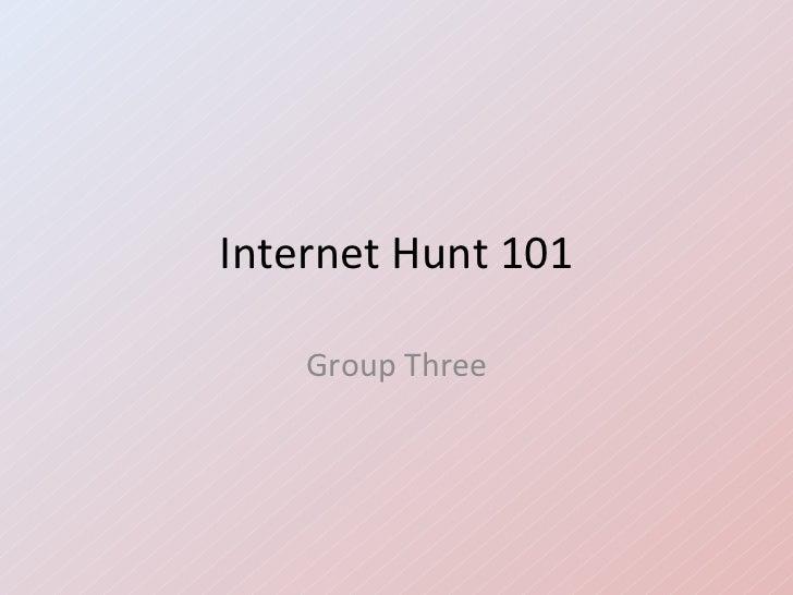Internet hunt 101