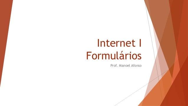 Internet I Formulários Prof. Manoel Afonso