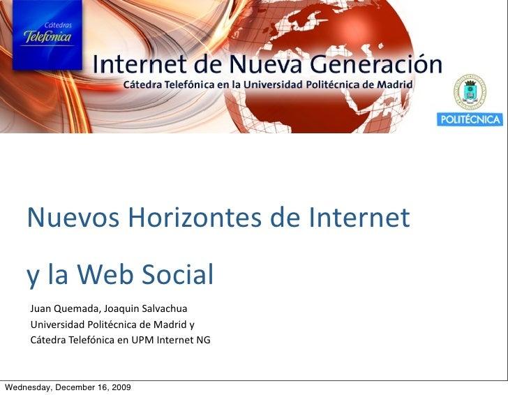 NuevosHorizontesdeInternet     ylaWebSocial      JuanQuemada,JoaquinSalvachua      UniversidadPolitécnicadeMad...