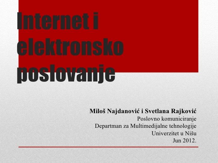 Internet ielektronskoposlovanje       Miloš Najdanović i Svetlana Rajković                       Poslovno komuniciranje   ...