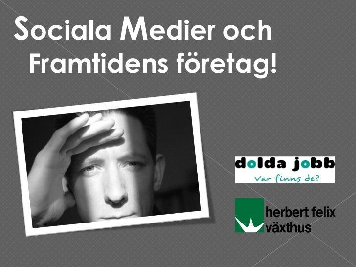 Sociala Medier och Framtidens företag!