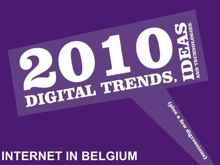 Internet in Belgium Towards social brands April 7th, 2010 INTERNET IN BELGIUM