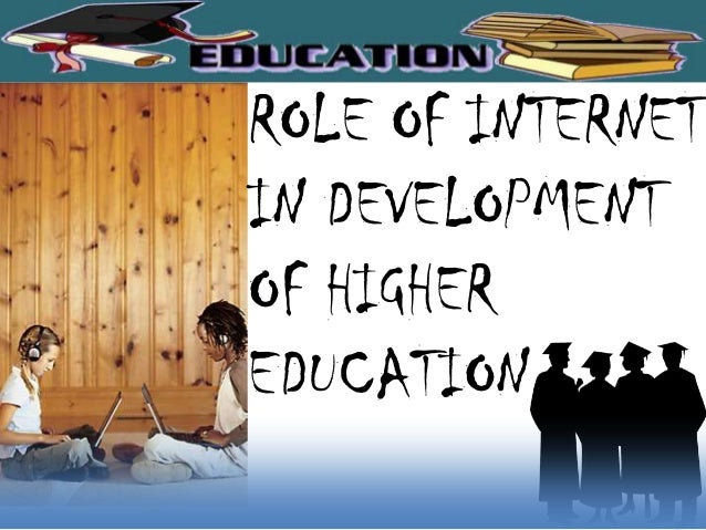 Internet in higher eduation