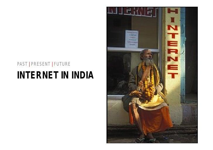 PAST | PRESENT | FUTURE  INTERNET IN INDIA