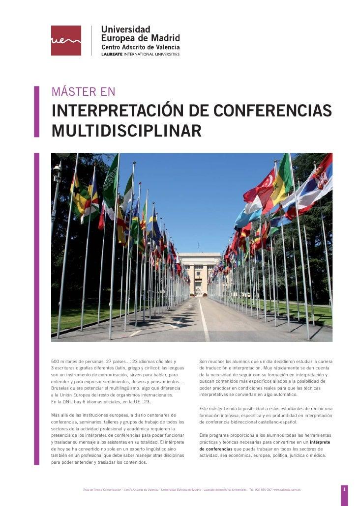MASTER en Interpretación de Conferencias Multidisciplinar. Universidad Europea de Madrid en Valencia.