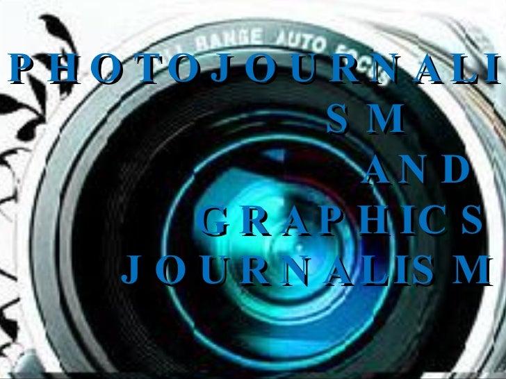 PHOTOJOURNALISM  AND  GRAPHICS JOURNALISM