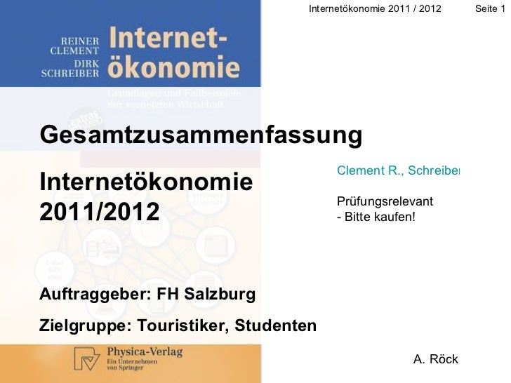 A. Röck Gesamtzusammenfassung Internetökonomie 2011/2012 Auftraggeber: FH Salzburg Zielgruppe: Touristiker, Studenten Clem...