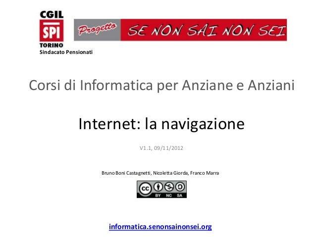 Sindacato PensionatiCorsi di Informatica per Anziane e Anziani               Internet: la navigazione                     ...