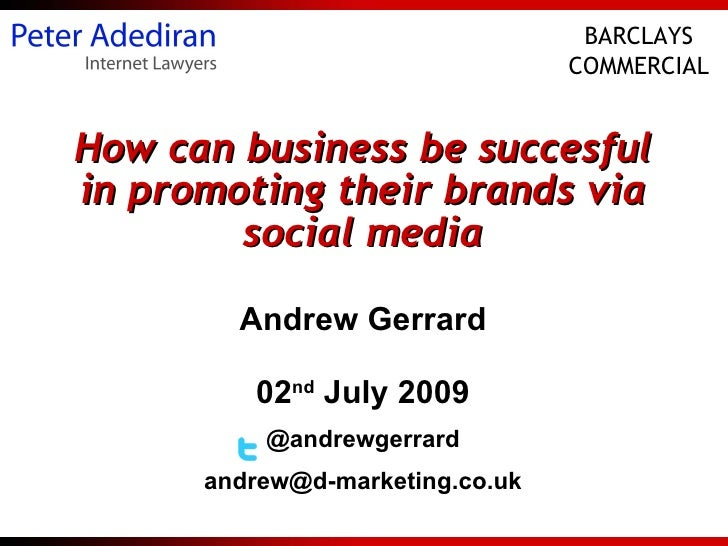 How can business be successful in promoting their brands via social media - Andrew Gerrard 02 July 09