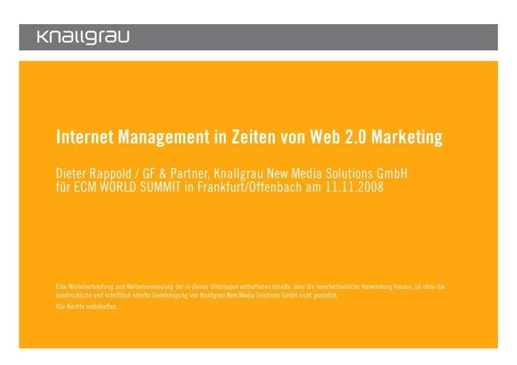Internet Management in Zeiten von Web 2.0 Marketing        Dieter Rappold / GF & Partner, Knallgrau New Media Solutions Gm...