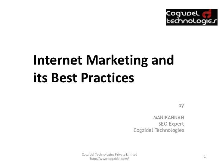 Internet Marketing andits Best Practices                                                           by                     ...