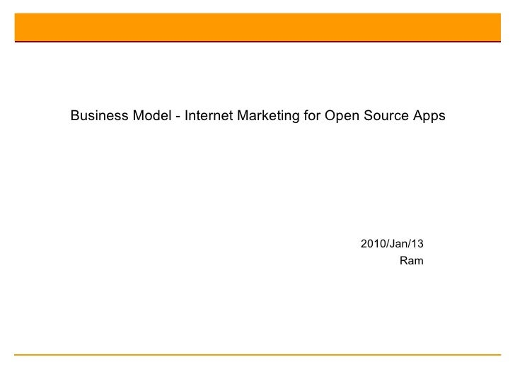 Business Model - Internet Marketing for Open Source Apps 2010/Jan/13 Ram