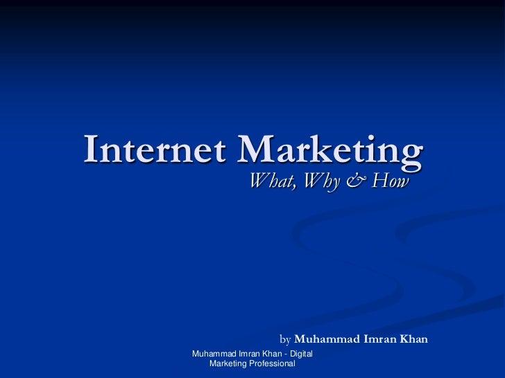Internet Marketing By Muhammad Imran Khan