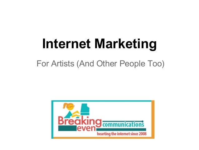 Internet MarketingFor Artists (And Other People Too)