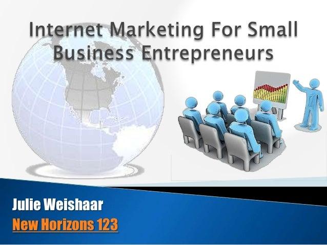 Internet Marketing For Small Business Entrepreneurs