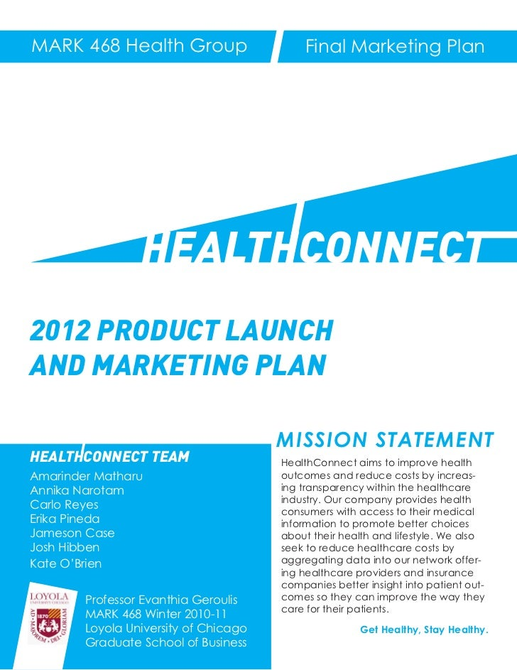 MARK 468 Health Group                       Final Marketing Plan                 HEALTHCONNECT2012 PRODUCT LAUNCHAND MARKE...