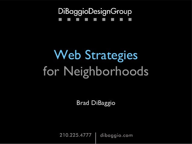 Web Strategies for Neighborhoods Brad DiBaggio