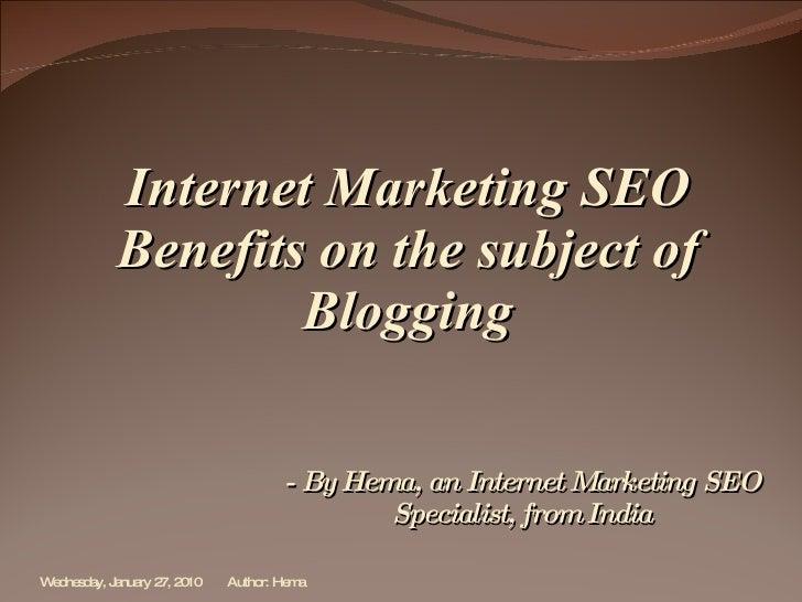 Internet Marketing SEO - Benefits of Blogging