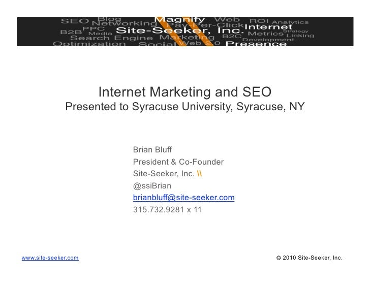 Internet Marketing and SEO               Presented to Syracuse University, Syracuse, NY                              Brian...