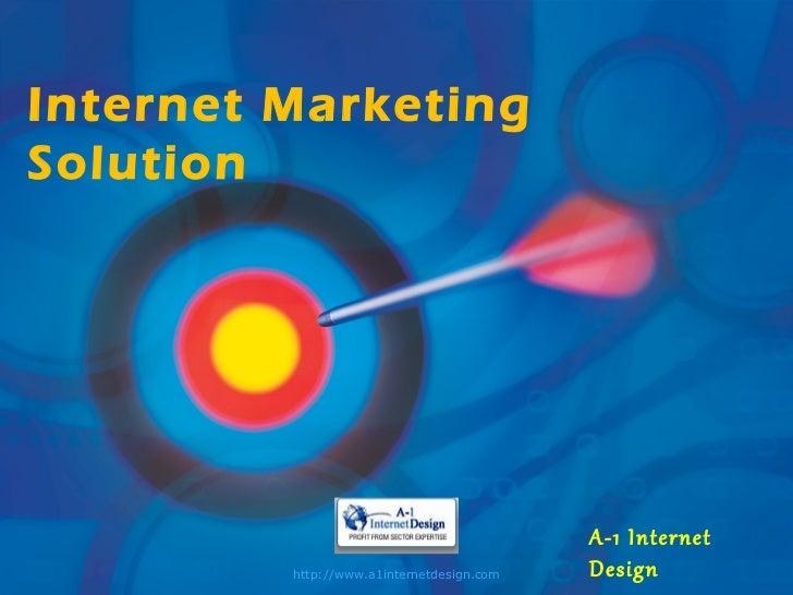 Internet MarketingSolution                                           A-1 Internet         http://www.a1internetdesign.com ...